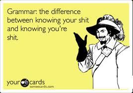 My grammar is bad (?)?